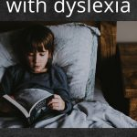 Wisdom from my son with dyslexia