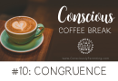 Conscious Coffee Break #10: Congruence