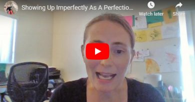 Showing Up Imperfectly As A Perfectionist